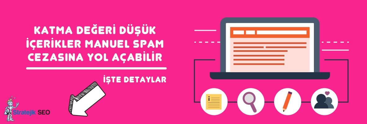 zayif icerik ve kopya icerik kaynakli spam cezasi - Manuel Spam Cezasını Gidermek için Yapılması Gerekenler