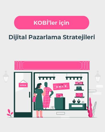 KOBİ'ler için Dijital Pazarlama Stratejileri