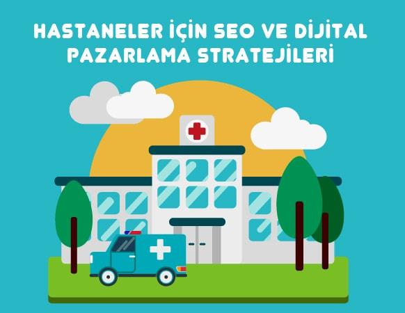 Hastaneler için SEO ve Dijital Pazarlama Stratejileri