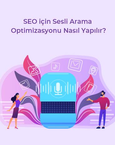 seo icin sesli arama optimizasyonu nasil yapilir - SEO için Sesli Arama Optimizasyonu Nasıl Yapılır?