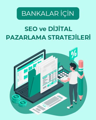 Bankalar İçin SEO ve Dijital Pazarlama Stratejileri