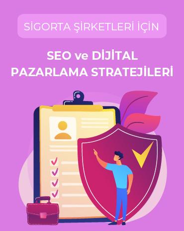 Sigorta Şirketleri İçin SEO ve Dijital Pazarlama Stratejileri